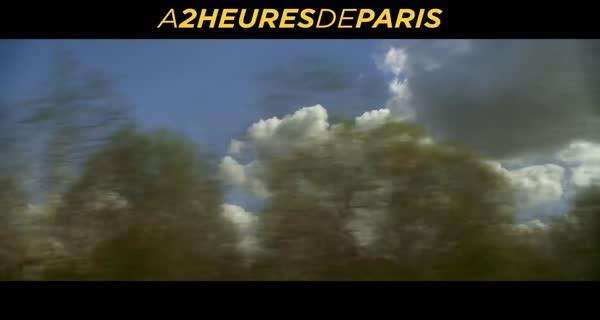 bande-annonce A deux heures de Paris