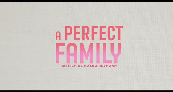 bande-annonce A Perfect Family