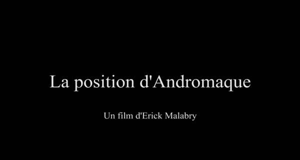 bande-annonce La Position d'Andromaque