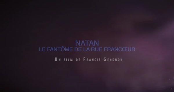 bande-annonce Natan, le fantôme de la rue Francoeur