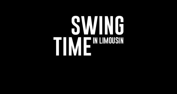 bande-annonce Swing Time in Limousin